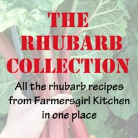 The Rhubarb Collection - all the rhubarb recipes from Farmersgirl Kitchen in one place