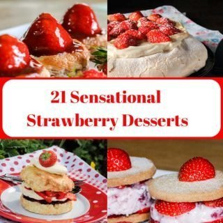 21 Sensational Strawberry Desserts gathered for your delight
