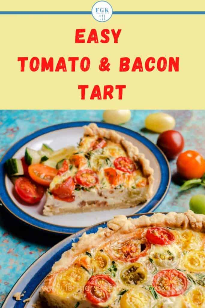 Easy to make Tomato & Bacon Tart with slice on a plate